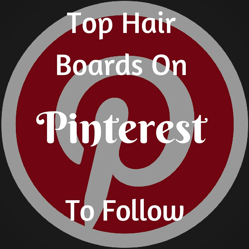 Top Hair Boards On Pinteres